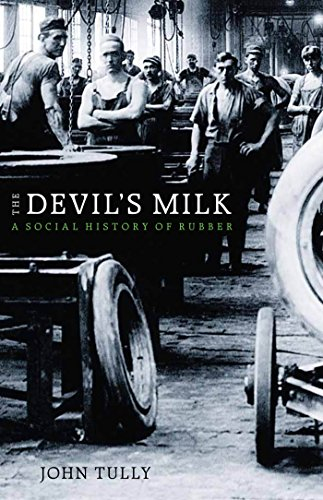 the-devils-milk-a-social-history-of-rubber
