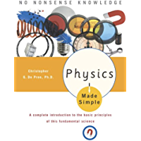 Physics Made Simple: A Complete Introduction to the Basic Principles of This Fundamental Science (English Edition)