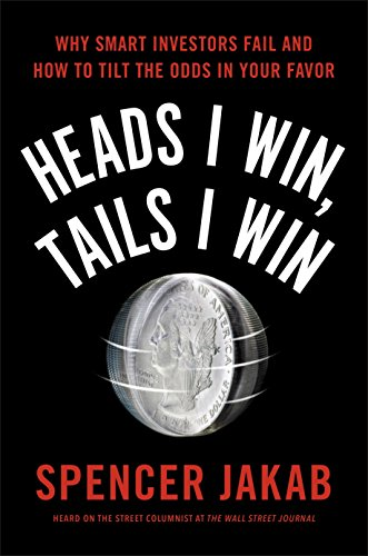 Heads I Win, Tails I Win: Why Smart Investors Fail and How to Tilt the Odds in Your Favor by Portfolio