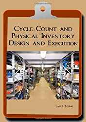 Cycle Count and Physical Inventory Design and Execution