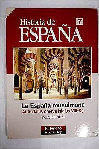 La España musulmana al-andalus omeya s.VIII-XI historia de España ...