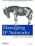 Managing IP Networks with Cisco Routers, Scott M. Ballew, 1565923200