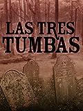 Las Tres Tumbas