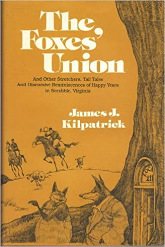 The foxes' union: And other stretchers, tall tales, and