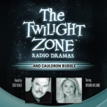 ...And Cauldron Bubble: The Twilight Zone Radio Dramas Radio/TV Program Auteur(s) : Christine Watson Narrateur(s) : Virginia Williams, Stacy Keach