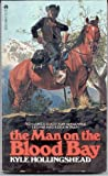 The Man on the Blood Bay, Kyle Hollingshead, 0441518605