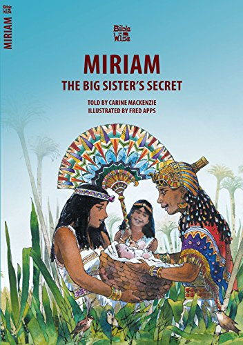 The Big Sister's Secret : The Story of Miriam (Bible Wise)
