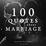 100 Quotes about Marriage |  divers auteurs