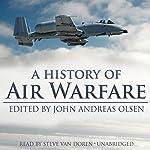 A History of Air Warfare | John Andreas Olsen