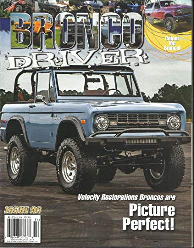 BRONCO DRIVER MAGAZINE PICTURE PERFECT ! ISSUE, 2019 ISSUE, 80 (PLEASE NOTE: ALL THESE MAGAZINES ARE PET & SMOKE FREE MAGAZINES. NO ADDRESS LABEL. FRESH FROM NEWSSTAND) (SINGLE ISSUE MAGAZINE) (Bronco Driver Magazine)