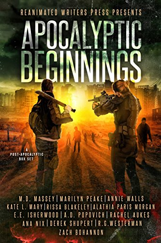 Apocalyptic Beginnings Box Set: A Post-Apocalyptic Zombie Filled Box Set by [Massey, M.D., Peake, Marilyn, Walls, Annie, Mary, Kate L., Blakeley, Rissa, Isherwood, EE, Morgan, Alathia, Popovich, A.D., Nix, Ana, Shupert, Derek, Rachel Aukes, R.G. Westerman , Zach Bohannon]
