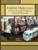 img - for Exhibit Makeovers: A Do-It-Yourself Workbook for Small Museums (American Association for State and Local History) (Volume 2) book / textbook / text book
