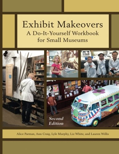 Exhibit Makeovers (American Association for State and Local History)