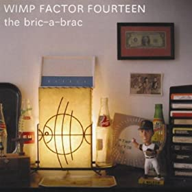 The bric a brac wimp factor 14 mp3 downloads - Broc a brac 51 ...
