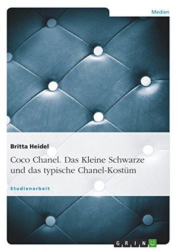 Coco Chanel. Das Kleine Schwarze und das typische Chanel-Kostüm (German Edition) (Chanel Schwarz)