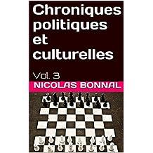 Chroniques politiques et culturelles: Vol. 3 (French Edition)