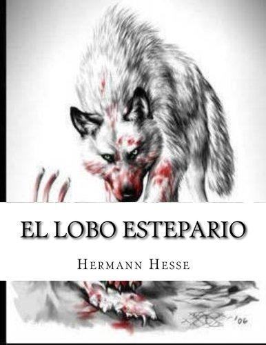El lobo estepario Tapa blanda – 22 ago 2015 Hermann Hesse Createspace Independent Pub 1517006031 General