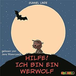 Hilfe, Ich bin ein Werwolf Hörbuch