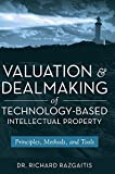 img - for Valuation and Dealmaking of Technology-Based Intellectual Property: Principles, Methods and Tools by Razgaitis, Richard 2nd edition (2009) Hardcover book / textbook / text book