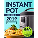 Instant Pot Cookbook 2019: Tasty 550 Quick & Easy Days of Instant Pot Pressure Cooker Recipes: Instant Pot Cookbook: Instant Pot Recipe Cookbook: Instant Pot Cookbook for Beginners