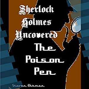 The Poison Pen: A Sherlock Holmes Uncovered Tale, Volume 11 Audiobook