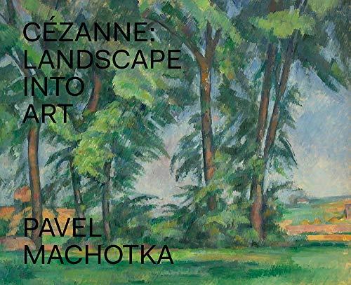 Cézanne: Landscape into Art