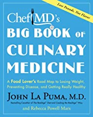 What Dr. Andrew Weil is to herbal medicine and Dr. Phil is to TV psychology, Dr. John La Puma is to culinary medicine. At thirty-five, after eating too much of the Standard American Diet (SAD, isn't it?), Dr. La Puma had become SADly paunchy....