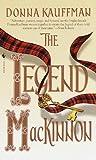 The Legend Mackinnon: A Novel