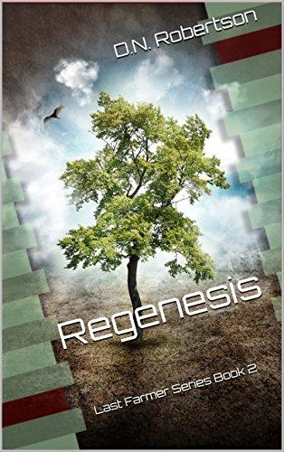 Regenesis (Last Farmer Series Book 2) by [Robertson, D. N., Robertson, Danica, Robertson, Danica N.]