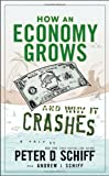 """""""How an Economy Grows and Why It Crashes - Two Tales of the Economy"""" av Peter D. Schiff"""