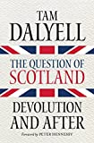 img - for The Question of Scotland: Devolution and After book / textbook / text book