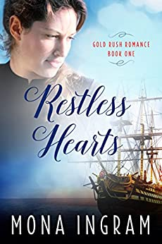 Restless Hearts: A San Francisco Gold Rush Romance (Gold Rush Romances Book 1) by [Ingram, Mona]