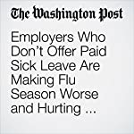 Employers Who Don't Offer Paid Sick Leave Are Making Flu Season Worse and Hurting Their Own Bottom Line | Christopher Ingraham