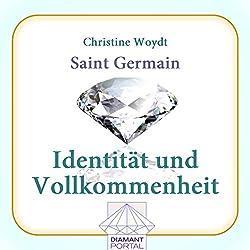 Saint Germain: Identität und Vollkommenheit