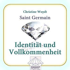 Saint Germain: Identität und Vollkommenheit Hörbuch