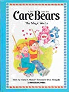 The Magic Words (A Tale from the Care Bears)…