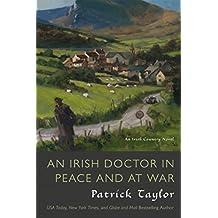 An Irish Doctor in Peace and at War: An Irish Country Novel
