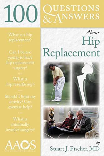 100 Questions  &  Answers About Hip Replacement (100 Questions and Answers About...)