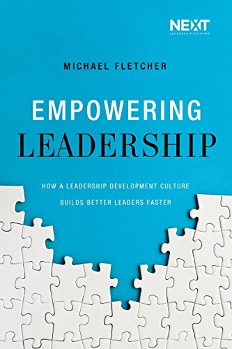 Empowering Leadership: How a Leadership Development Culture Builds Better Leaders Faster