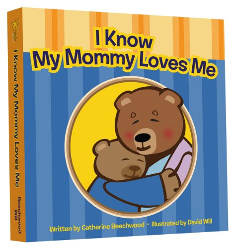 I Know My Mommy Loves Me PDF