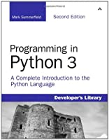 Programming in Python 3: A Complete Introduction to the Python Language, 2nd Edition Front Cover