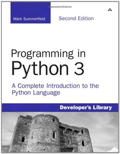 Book cover of Programming in Python 3: A Complete Introduction to the Python Language (2nd Edition) by Mark Summerfield