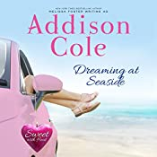 Dreaming at Seaside: Sweet with Heat: Seaside Summer, Book 2 | Addison Cole