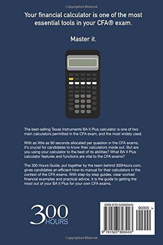 300 Hours Ba Ii Plus Cfa Calculator Guide: 300 Hours