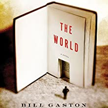 The World Audiobook by Bill Gaston Narrated by Jeremy Sachedina