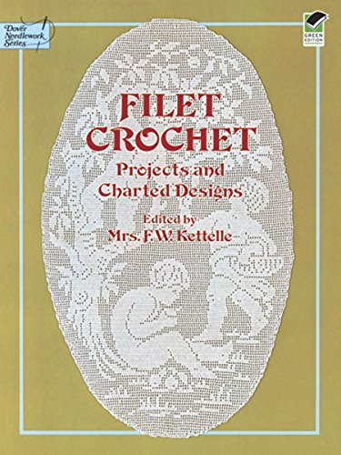 Filet Pattern Crochet - Filet Crochet: Projects and Charted Designs (Dover Knitting, Crochet, Tatting, Lace)
