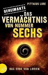Geheimakte: Das Vermächtnis von Nummer Sechs: Das Erbe von Lorien (German Edition)