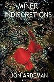 Miner Indiscretions, Jon Ardeman, 1499304854