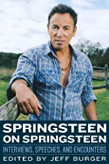 Springsteen on Springsteen: Interviews, Speeches, and Encounters (Musicians in Their Own Words) by Jeff Burger (1-Apr-2014) Paperback Unknown Binding