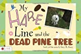My Hare Line and the Dead Pine Tree, Patsy M. Henry, 1616633956